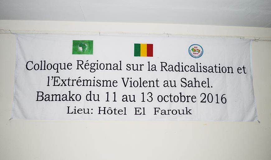 Colloque régional sur la radicalisation et l'extrémisme violent au Sahel